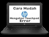 Cara Mengatasi Touchpad Tidak Berfungsi Pada Notebook HP 11-f400tu (Error Touchpad)