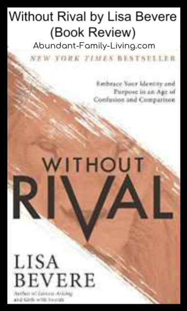 https://www.abundant-family-living.com/2016/09/without-rival-by-lisa-bevere.html