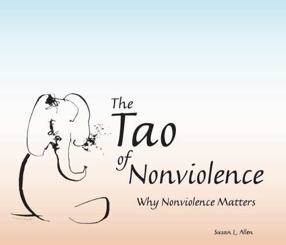 The Tao of Nonviolence - Why Nonviolence Matters