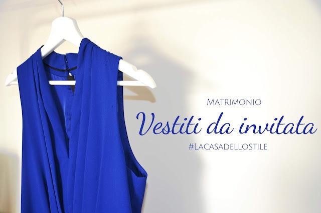 La casa dello stile: Matrimonio: vestiti da invitata