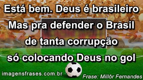 Frases Millôr Fernandes sobre Deus é Brasileiro