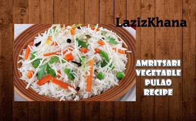 अमृतसरी वेजीटेबल पुलाव बनाने की विधि - Amritsari Vegetable Pulao Hindi Recipe