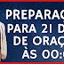 COMEÇA 21 DIAS - ORAÇÃO DA MEIA NOITE -