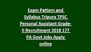 Exam Pattern and Syllabus Tripura TPSC Personal Assistant Grade-II Recruitment 2018 177 PA Govt Jobs Apply online