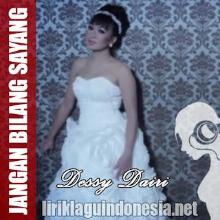 Dessy Dairi - Jangan Bilang Sayang