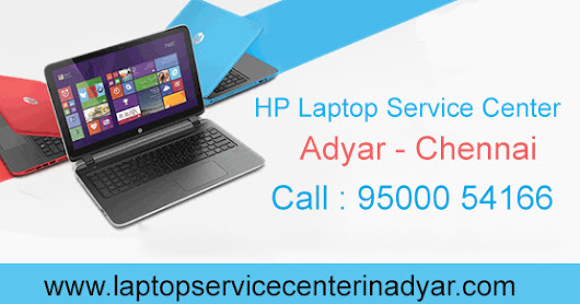 HP Laptop Service Center in Adyar Chennai