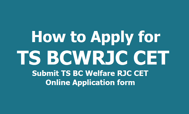 How to Apply for TS BCWRJC CET 2019, Submit TS BC Welfare RJC CET Online Application form