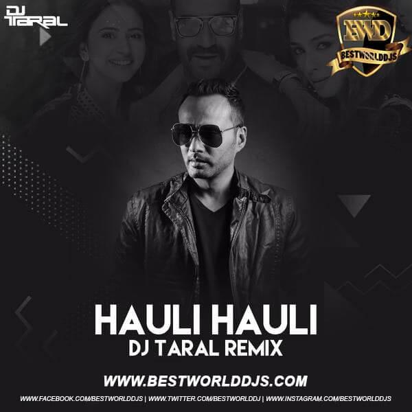 Hauli Hauli (Remix) - DJ Taral