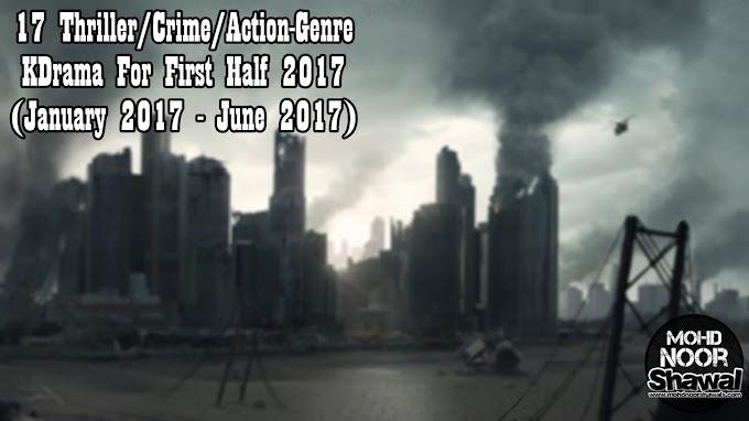 17 Thriller/Crime/Action-Genre KDrama For First Half 2017 (January 2017 - June 2017)