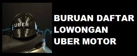 Lowongan Uber Motor 2016, lowongan uber motor, cara daftar uber motor, pendaftaran uber motor