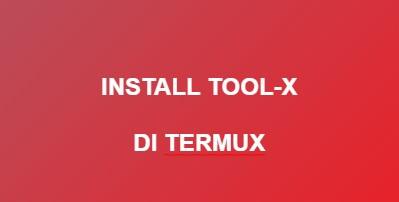 Tutorial Cara Install Tool-X Di Termux