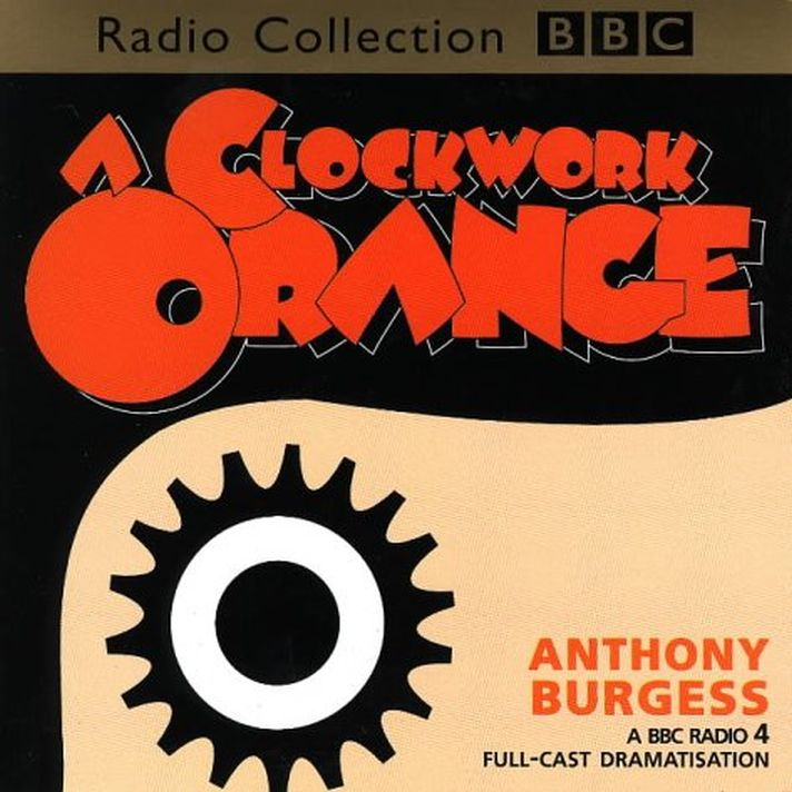 violence begets violence in a clockwork orange by anthony burgess I first published the novella a clockwork orange in 1962, which ought to be far enough in the past for it to be erased form the world's literary memory it refuses to be erased.