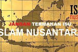 OPINI PRIBADI TENTANG ISLAM NUSANTARA DAN #2019GANTIPRESIDEN