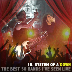 The Best 50 Bands I've Seen Live: 16. System of a Down
