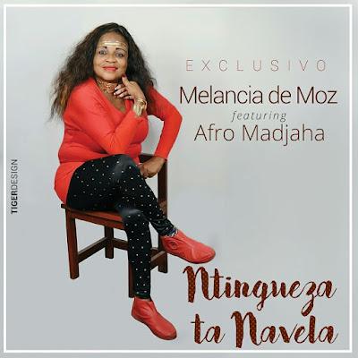 Melancia De Moz Ft. Afro Madjaha - Tingwendza Ta Navela [AFRO-HOUSE] (2o16) [DOWNLOAD]