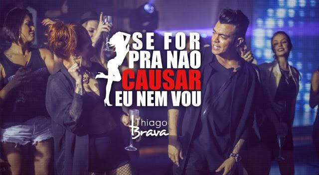 Thiago Brava - Se for pra não causar eu nem vou