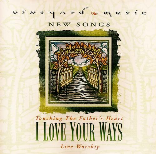 Vineyard Music-I Love Your Ways-