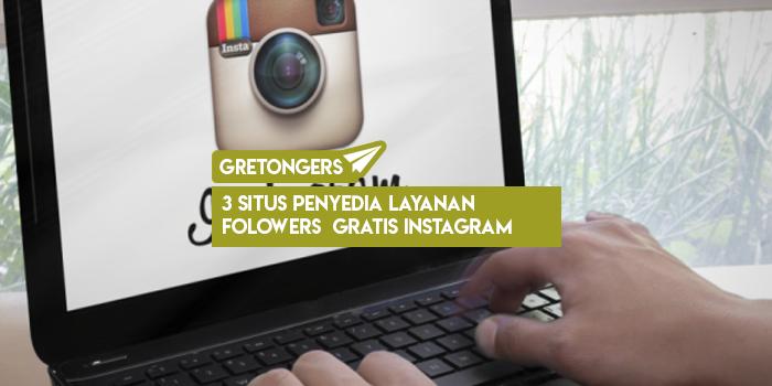 3 Situs Penyedia Layanan Followers Instagram Gratis