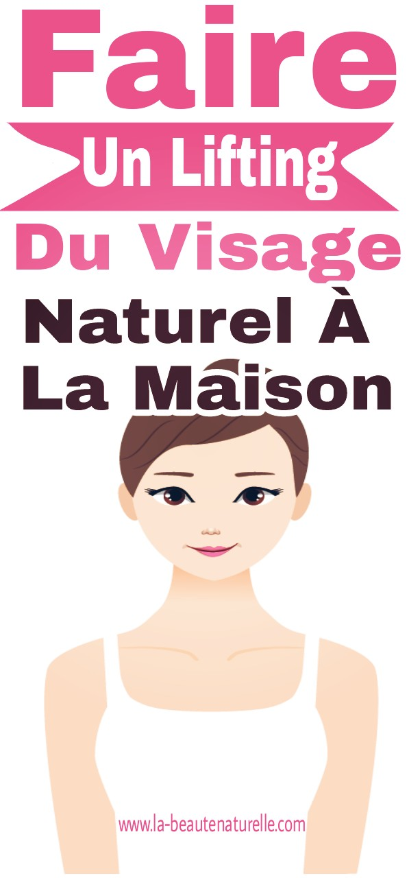 Faire un lifting du visage naturel à la maison