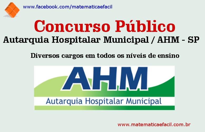 Concurso Público para Autarquia Hospitalar Municipal / AHM – SP