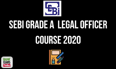 SEBI Grade A Legal Officer Course 2020