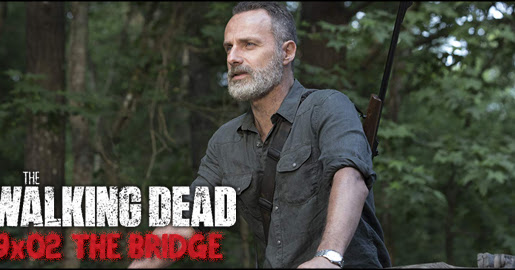 The Walking Dead (9x02) The Bridge (El Puente): The Boring Dead 2.0