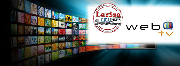 LarisaCityNews Web TV