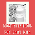 List Of Most Nutritious Non Dairy Milk