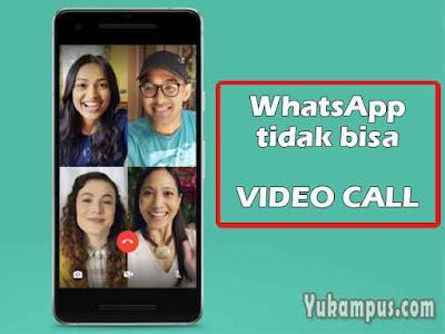 mengatasi whatsapp tidak bisa video call