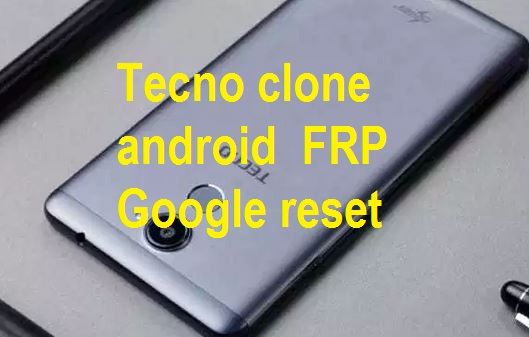 Tecno L9 clone and others FRP Google account reset.
