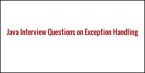 java exception handling interview questions