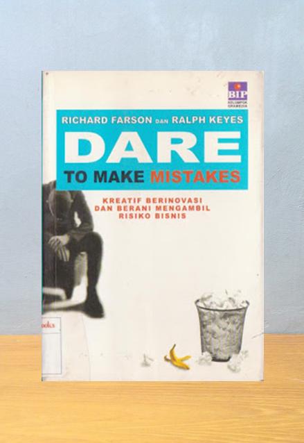 DARE TO MAKE MISTAKES, Richard Farson & Ralph Keyes