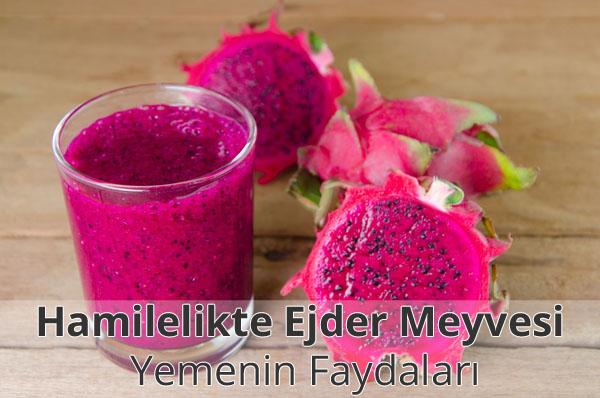 Hamilelikte Ejder Meyvesi (Pitaya) Yemenin Faydaları