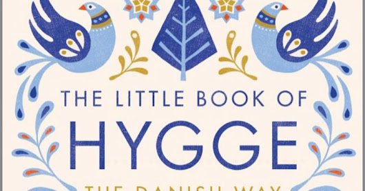 The Little Book of Hygge by Meik Wiking- Summary and Review