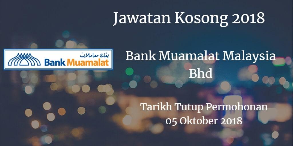 Jawatan Kosong Bank Muamalat Malaysia Bhd 05 Oktober 2018