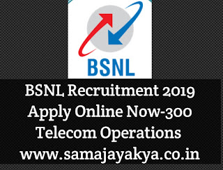 BSNL Recruitment 2019 Apply Online - 300 Telecom Operations Post
