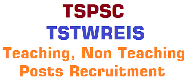 TSPSC,TSTWREIS,Teaching, Non Teaching Posts