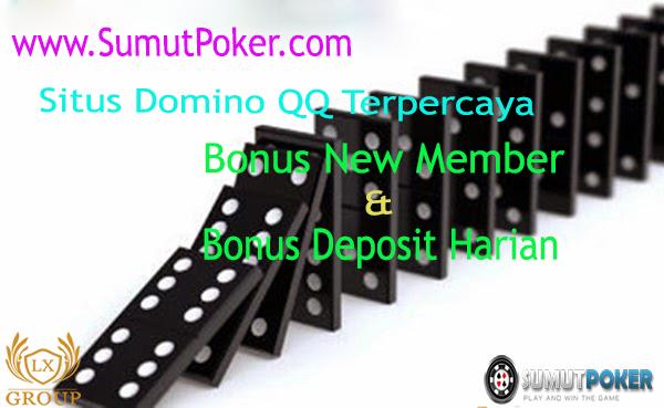 Bandar Domino QQ yang Terpercaya Bonus Deposit New Member 20%