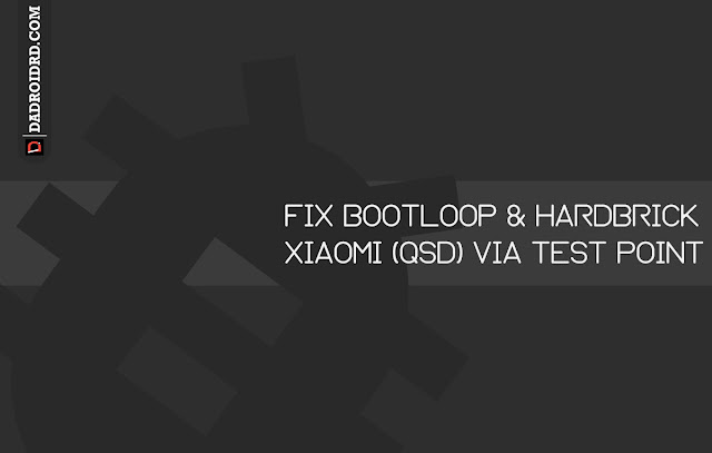 Cara atasi bootloop dan hardbrick untuk semua tipe smartphone Xiaomi Locked Bootloader  Cara atasi bootloop dan hardbrick untuk semua tipe smartphone Xiaomi Locked Bootloader (Qualcomm Snapdragon)