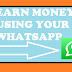 How To Make Money From WhatsApp.