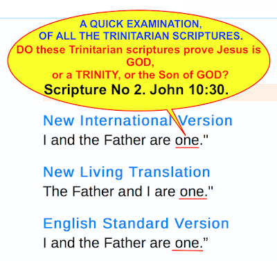 Next scripture No 2. John 10:30: I and the Father are one.""