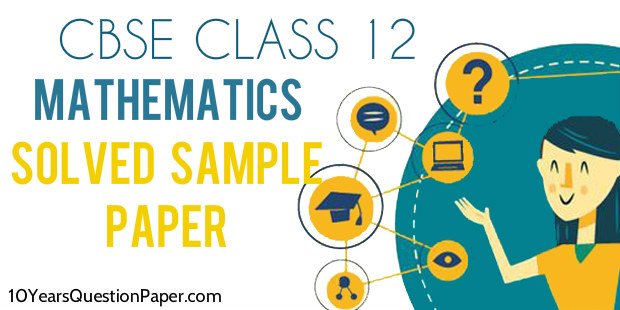 CBSE Mathematics Class 12 Solved Sample Paper