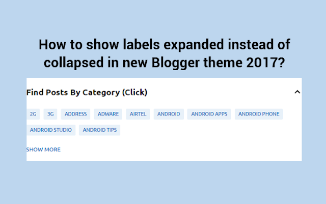 How to show labels widget expanded instead of collapsed in new Blogger theme 2017?