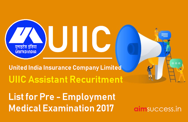 UIIC Assistant List for Pre - Employment Medical Examination 2017