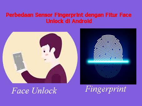Perbedaan Sensor Fingerprint dengan Fitur Face Unlock di Android
