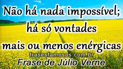 Frase de Júlio Verne sobre o Impossivel