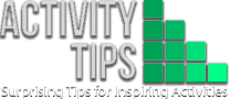 Activity Tips – Surprising Tips for Inspiring Activities
