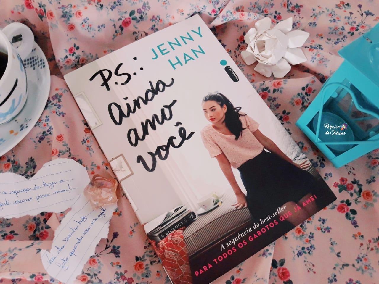 [Resenha] P.S. - Ainda Amo Você (Para todos os garotos que já amei #2) - Jenny Han