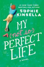 My Not So Perfect Life by Sophia Kinsella
