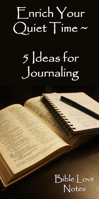 Five ideas for enriching your quiet time through journaling. #BibleLoveNotes #Biblejournal #Bible